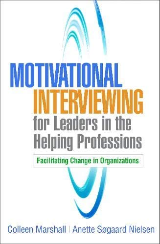 Motivational Interviewing for Leaders in the Helping Professions: Facilitating Change in Organizations (Applications of Motivational Interviewing) (English Edition)