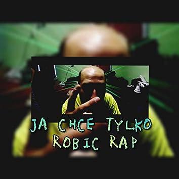 Ja chcę tylko robić rap