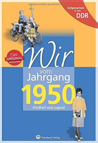 Wir vom Jahrgang 1950 - Aufgewachsen in der DDR. Kindheit und Jugend: 70. Geburtstag
