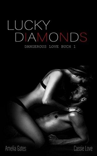 Lucky Diamonds (Dangerous Love, Band 1)