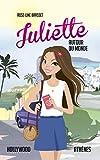 Juliette autour du monde T05: Juliette à Hollywood et Athènes