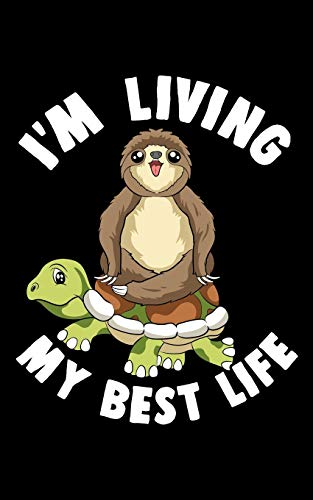 "I'm Living My Best Life: Cute I'm Living My Best Life Sloth & Turtle Animal Buddies 2020 Pocket Sized Weekly Planner & Gratitude Journal (53 Pages, 5"" ... - Small Fit For Purses, Backpacks & Pockets"