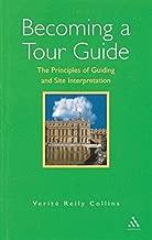 Becoming a Tour Guide: The Principles of Guiding and Site Interpretation
