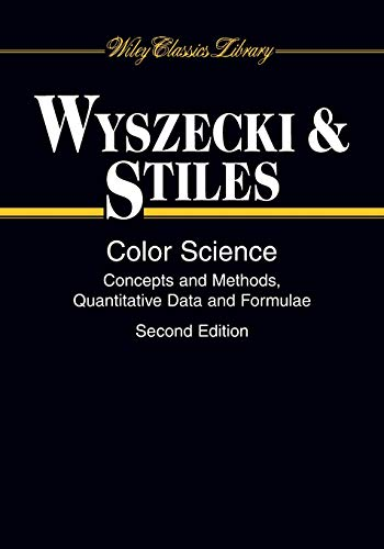 Color Science: Concepts and Methods, Quantitative Data and Formulae (Wiley Series in Pure and Applied Optics, 1, Band 1)