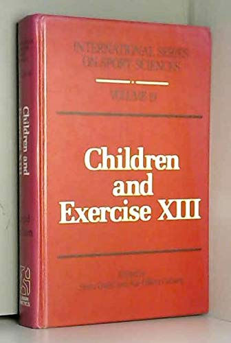 Children and Exercise Xiii: Conference Proceedings (International Series on Sport Sciences)