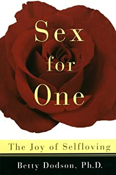 Sex for One: The Joy of Selfloving by [Betty Dodson]