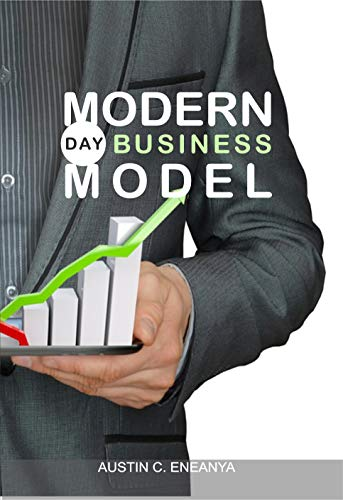 Modern Day business Model: Learn how to apply business model canvas using billion dollar companies as case study to setup and develop your business (English Edition)