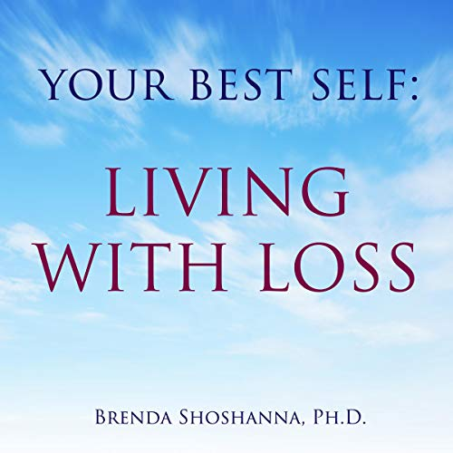 Your Best Self: Living with Loss audiobook cover art