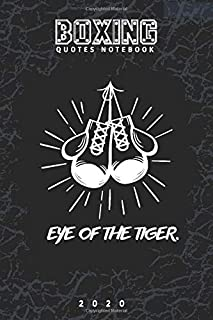 Boxing Quotes Notebook 2020 - Eye of the Tiger: Composition Notebook And Journal College Ruled, Cute Boxing Motivation, Qu...