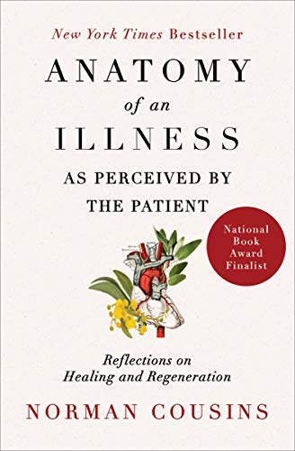 Anatomy of an Illness as Perceived by the Patient: Reflections on Healing and Regeneration (English Edition)