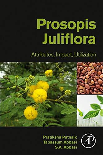 Prosopis Juliflora: Attributes, Impact, Utilization