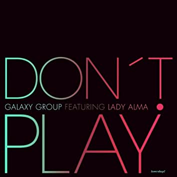 Don't Play (feat. Lady Alma)
