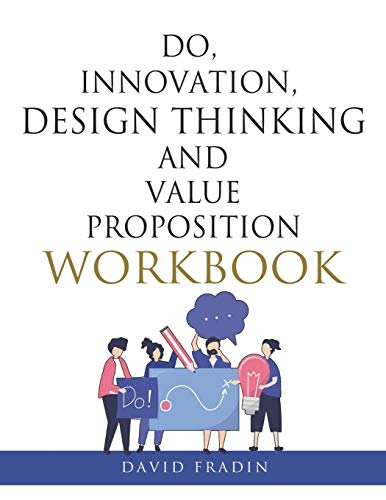 Do, Innovation, Design Thinking and Value Proposition Workbook