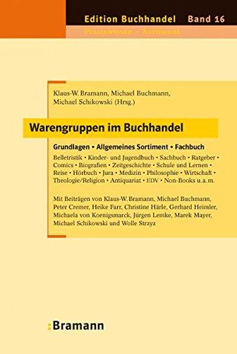 Warengruppen im Buchhandel: Grundlagen – Allgemeines Sortiment – Fachbuch (Edition Buchhandel)