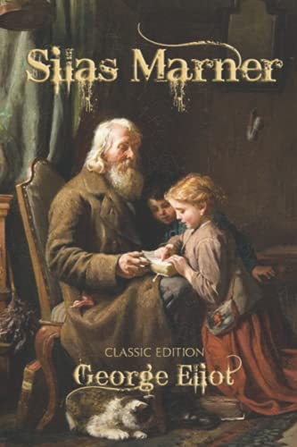 Silas Marner: Illustrated and Annotated