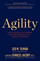 Agility: How to Navigate the Unknown and Seize Opportunity in a World of Disruption