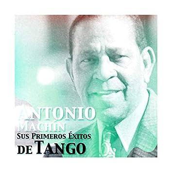 Antonio Machín, Sus Primeros Éxitos de Tango