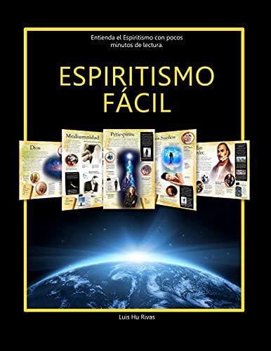 Espiritismo Fácil (EN ESPAÑOL): Entienda el Espiritismo con pocos minutos de lectura (Spanish Edit