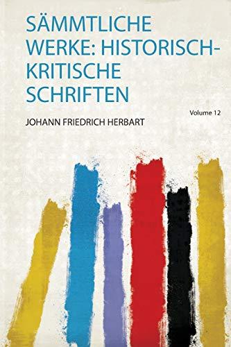 Sämmtliche Werke: Historisch-Kritische Schriften