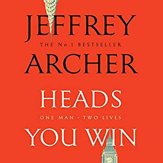 Heads You Win                   By:                                                                                                                                 Jeffrey Archer                               Narrated by:                                                                                                                                 Richard Armitage                      Length: 15 hrs and 54 mins     109 ratings     Overall 4.6