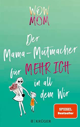 WOW MOM: Der Mama-Mutmacher für mehr Ich in all dem Wir (Stadt-Land-Mama, Band 2)
