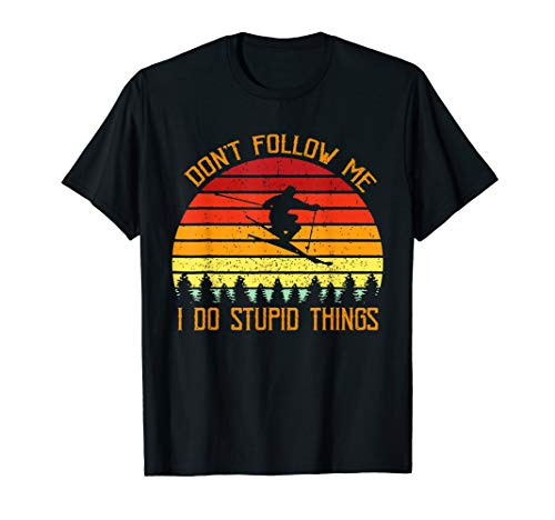 Don't follow me do stupid things skiing vintage T-Shirt
