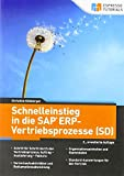 Schnelleinstieg in die SAP ERP-Vertriebsprozesse (SD) – 2., erweiterte Auflage - Kühberger Christine