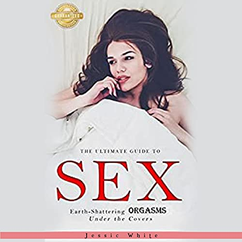 Listen Sex: The Ultimate Guide to Better Sex audio book