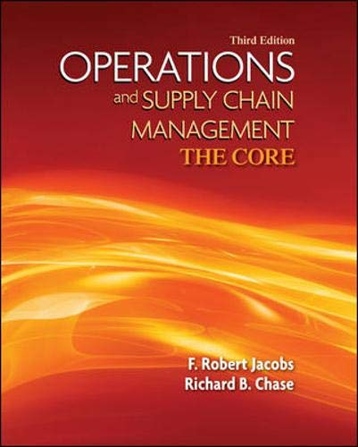 Operations and Supply Chain Management: The Core (Book Only) (The Mcgraw-hill/Irwin Series Operations and Decision Sciences)