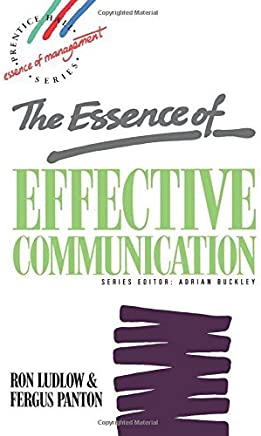 The Essence of Effective Communication (Essence of Management Series) by Ron Ludlow (1993-06-01)