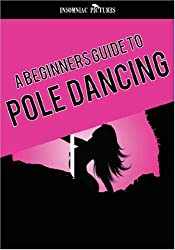 A Beginner's Guide to Pole Dancing
