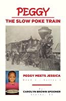 Peggy the Slow Poke Train: Peggy Meets Jessica