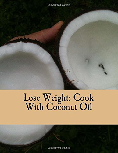 Lose Weight: Cook With Coconut Oil