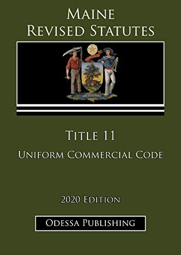 Maine Revised Statutes 2020 Edition Title 11 Uniform Commercial Code (English Edition)