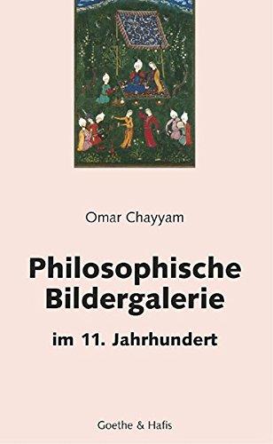 Philosophische Bildergalerie im 11. Jahrhundert: Persische Gedichte