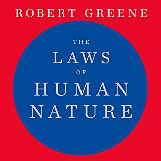 The Laws of Human Nature                   By:                                                                                                                                 Robert Greene                               Narrated by:                                                                                                                                 Paul Michael                      Length: 28 hrs and 26 mins     413 ratings     Overall 4.8