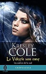 Les ombres de la nuit, tome 2 - La valkyrie sans coeur de Kresley Cole