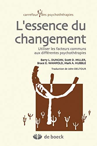 L'essence du changement : Utiliser les facteurs communs aux différentes psychothérapies