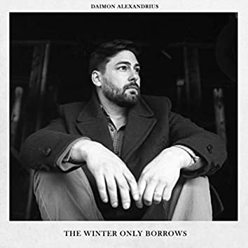 The Winter Only Borrows