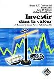 Investir dans la valeur - De Benjamin Graham à Warren Buffett et au-delà
