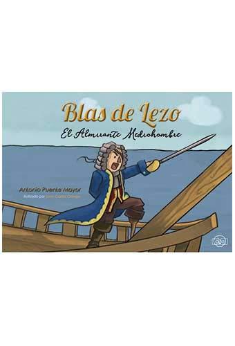 Blas de Lezo. El Almirante Mediohombre