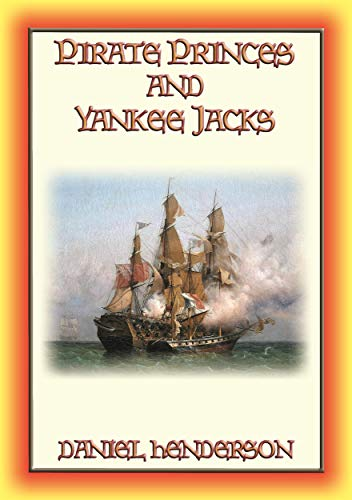 Pirate Princes and Yankee Jacks (English Edition)