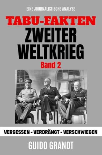 Tabu-Fakten Zweiter Weltkrieg (Band 2): Vergessen - Verdrängt - Verschwiegen