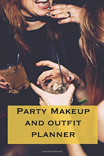 Party Makeup and Outfit Planner: 120 Page Journal To Record Your Designs and Combinations