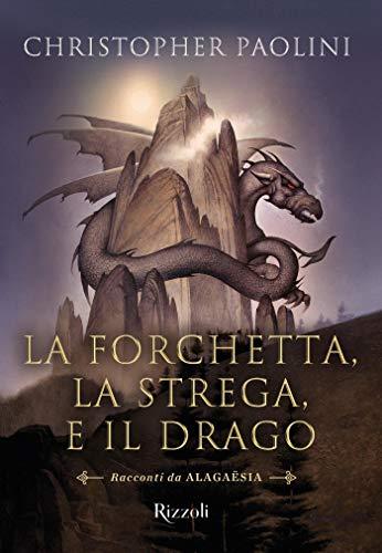 La forchetta, la strega, e il drago: Racconti di Alagaesia (Il Ciclo dell'Eredità Vol. 5)