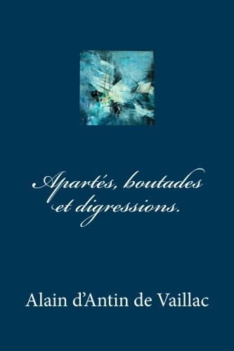 Appartés, boutades et digressions. (French Edition)