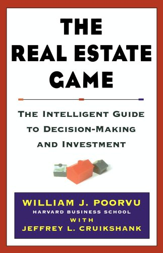 POORVU: Real Estate Game: The Intelligent Guide to Decisionmaking and Investment