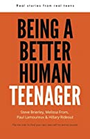 Being a Better Human Teenager: Real Stories From Real Teens
