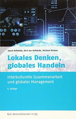 Lokales Denken, globales Handeln: Interkulturelle Zusammenarbeit und globales Management (dtv Beck Wirtschaftsberater)
