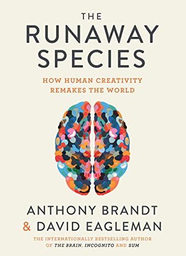 Image of The Runaway Species: How Human Creativity Remakes the World